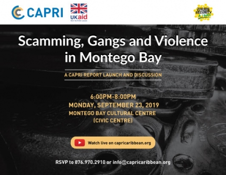 CAPRI's event launch and panel discussion - Scamming, Gangs and Violence in Montego Bay